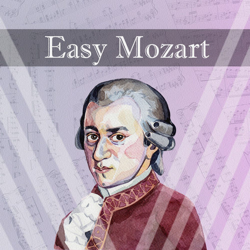 Easy Mozart by Wolfgang Amadeus Mozart