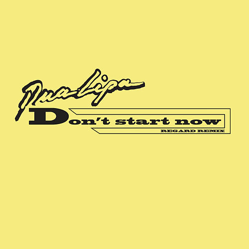 Don't Start Now (Regard Remix) by Dua Lipa