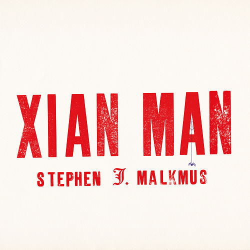 Xian Man by Stephen Malkmus