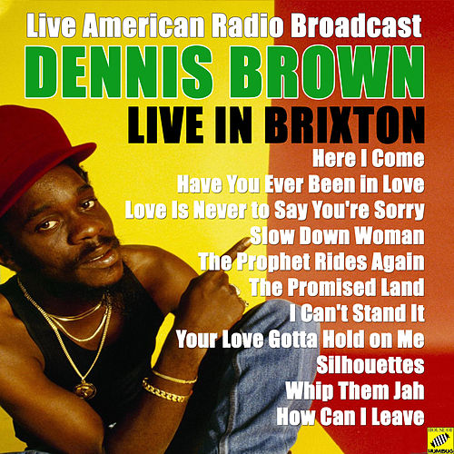 Dennis Brown - Live In Brixton (Live) de Dennis Brown