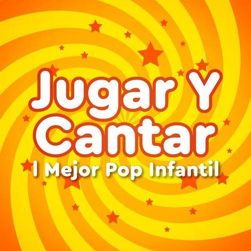 Jugar y cantar: El mejor pop infantil de Various Artists