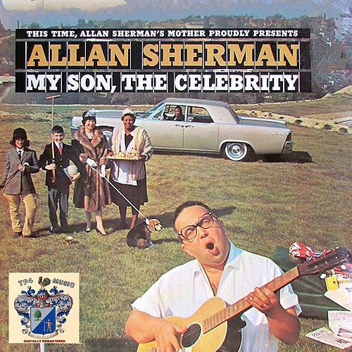 My Son the Celebrity by Allan Sherman