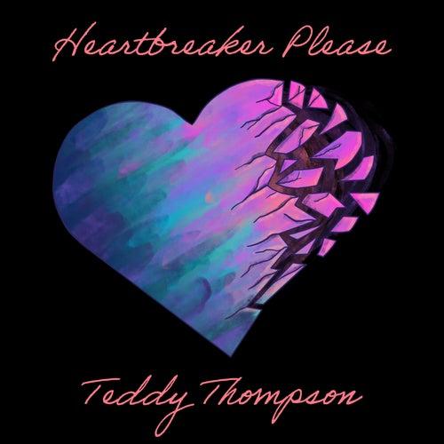 Heartbreaker Please by Teddy Thompson
