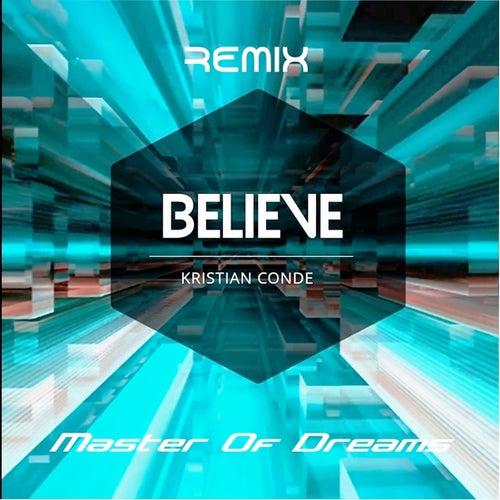 Believe (Remix) de Kristian Conde