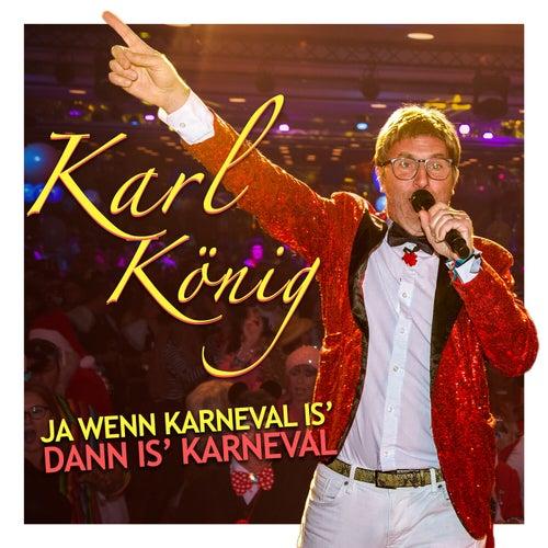 Ja wenn Karneval is' dann is' Karneval by Karl König