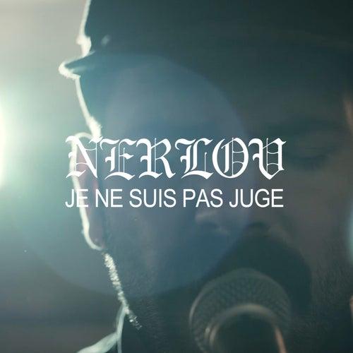 Je ne suis pas un juge de Nerlov