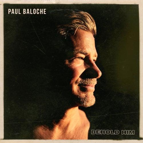Behold Him de Paul Baloche