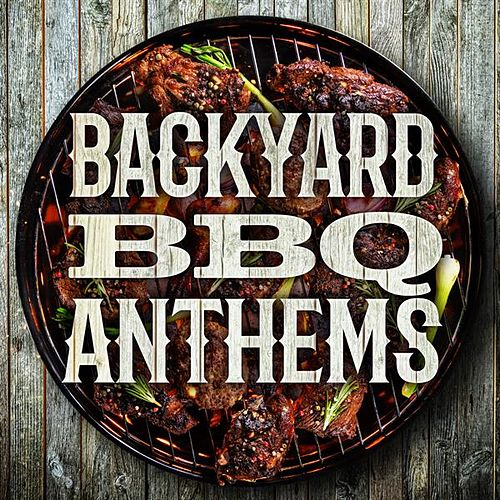 Backyard BBQ Anthems de Various Artists