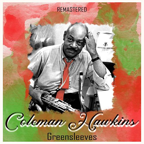Greensleeves (Remastered) by Coleman Hawkins