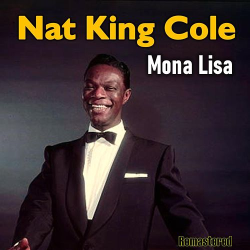 Mona Lisa (Remastered) by Nat King Cole