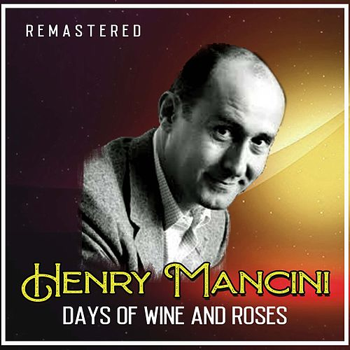 Days of Wine and Roses (Remastered) by Henry Mancini