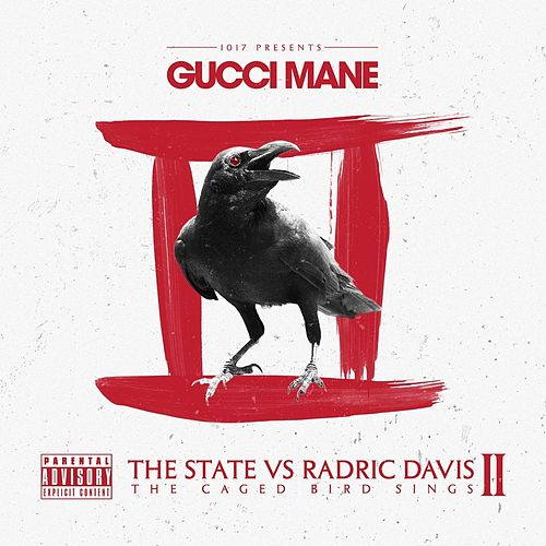 The State Vs Radric Davis: The Caged Bird Sings von Gucci Mane