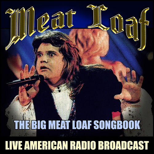 The Big Meat Loaf Songbook (Live) by Meat Loaf