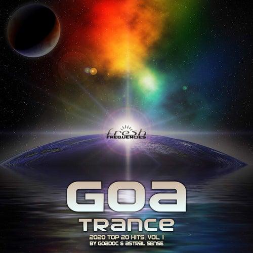 Goa Trance: 2020 Top 20 Hits by GoaDoc & Astral Sense, Vol. 1 by Goa Doc