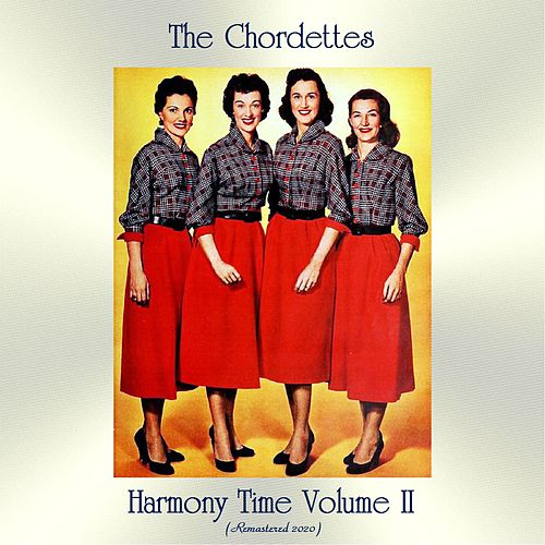 Harmony Time Volume II (Remastered 2020) by The Chordettes