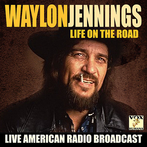 Life on the Road (Live) by Waylon Jennings