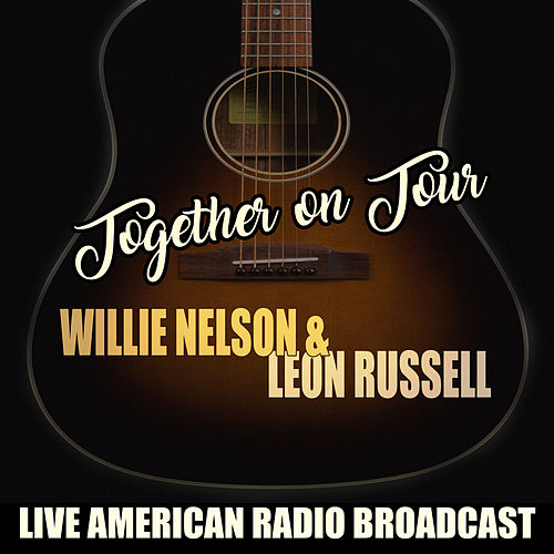 Together on Tour (Live) by Willie Nelson