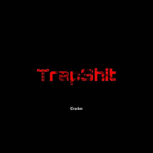 TrapShit by Cracker