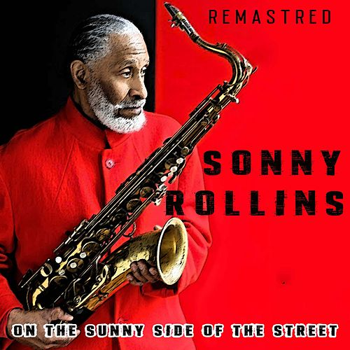 On the Sunny Side of the Street (Remastered) de Sonny Rollins
