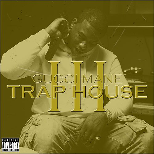 Trap House 3 de Gucci Mane