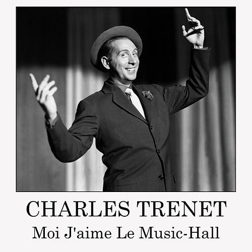 Moi j'aime le Music-hall de Charles Trenet