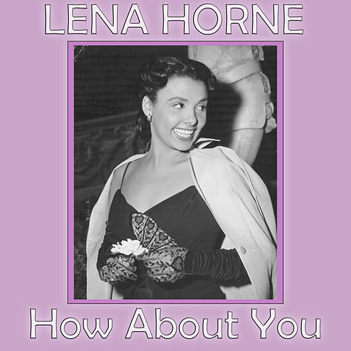 How About You by Lena Horne