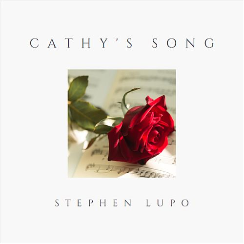 Cathy's Song by Stephen Lupo