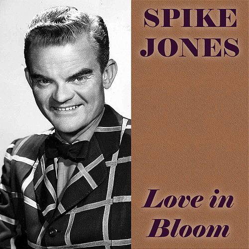 Love In Bloom de Spike Jones
