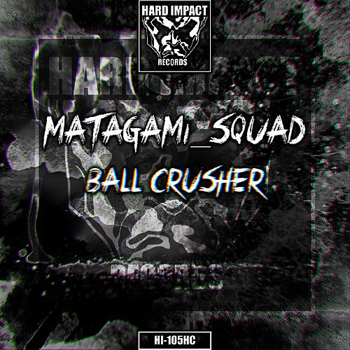 Ball Crusher by Matagami_Squad