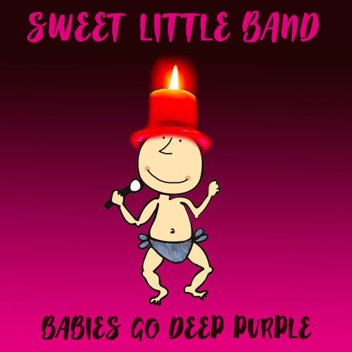 Babies Go Deep Purple de Sweet Little Band
