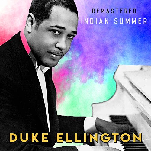 Indian Summer (Remastered) by Duke Ellington