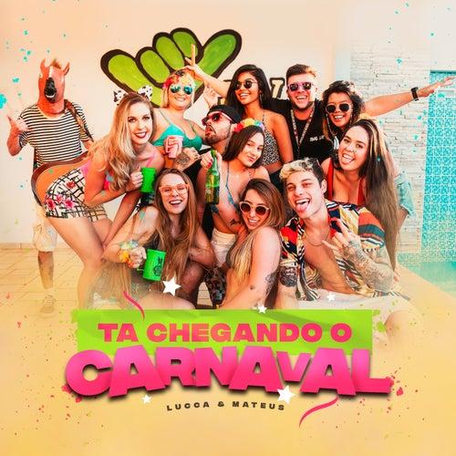 Tá Chegando o Carnaval (Ao Vivo) de Lucca e Mateus