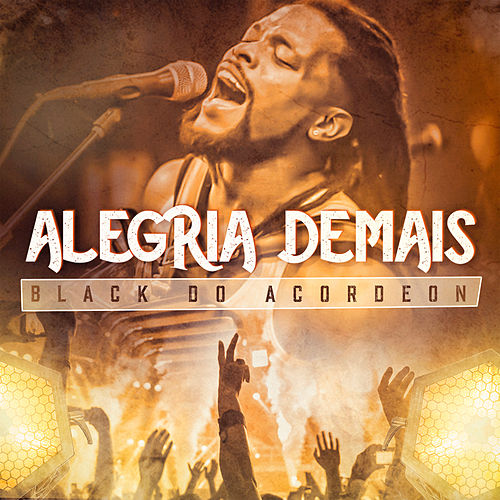 Alegria Demais de Black do Acordeon