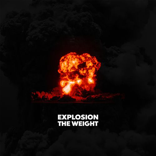 Explosion von The Weight