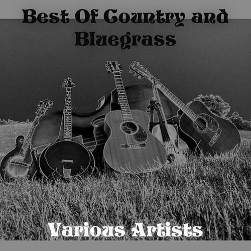Best Of Country and Bluegrass by Various Artists