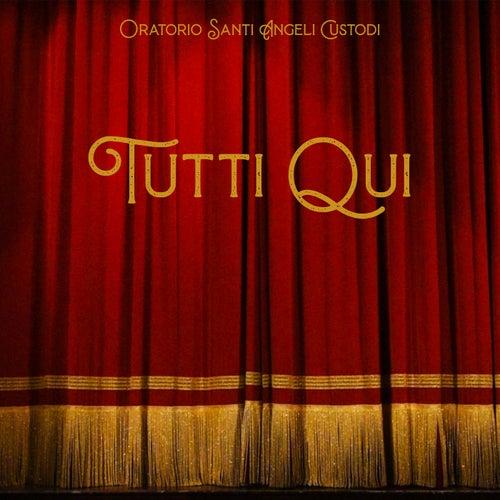 Tutti qui by Oratorio Santi Angeli Custodi
