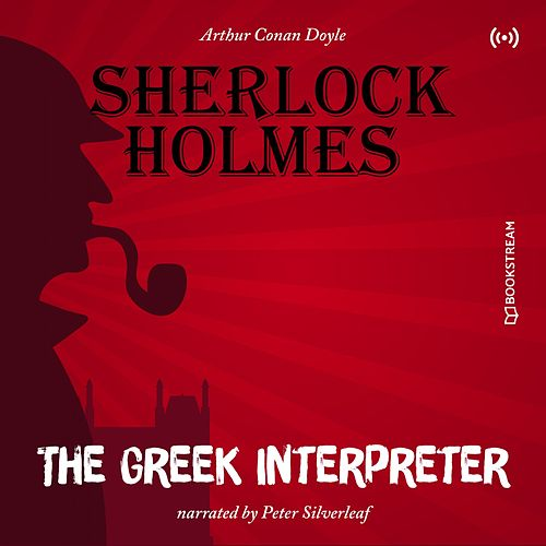 The Greek Interpreter von Sir Arthur Conan Doyle