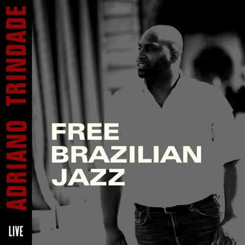 Free Brazilian Jazz Live de Adriano Trindade