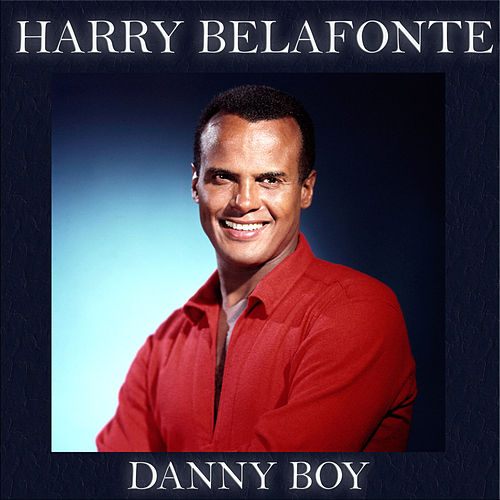Danny Boy by Harry Belafonte