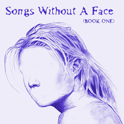 Songs Without a Face (Book One) by Various Artists