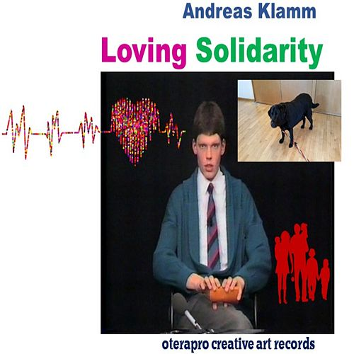 Loving Solidarity by Andreas Klamm