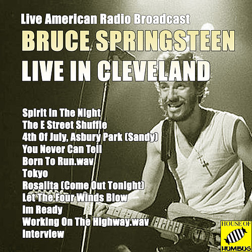 Bruce Springsteen Live in Cleveland (Live) by Bruce Springsteen
