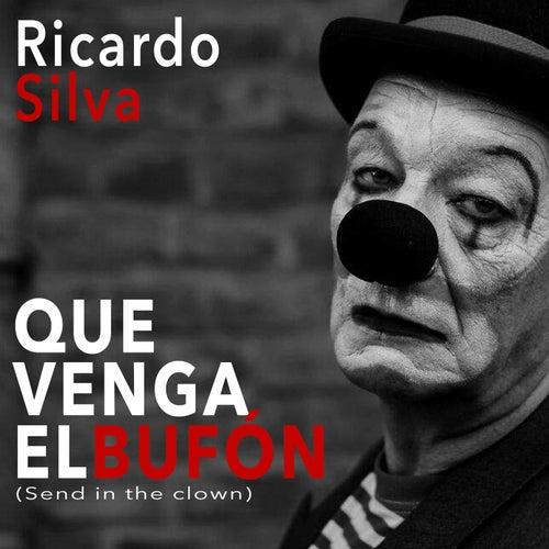 Que Venga el Bufón (Send In The Clown) de Ricardo Silva (1)