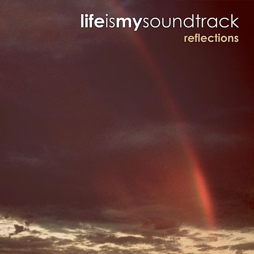 Reflections by Life Is My Soundtrack