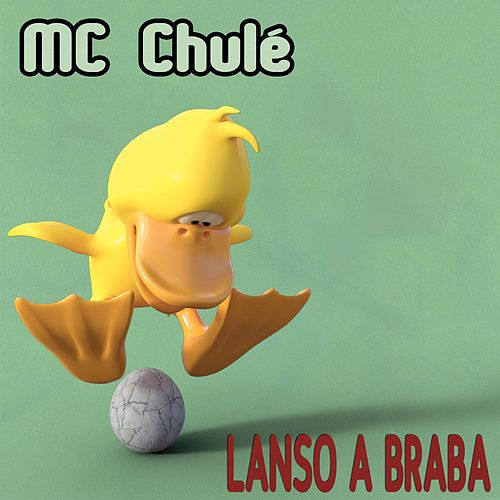 Lanso a braba de MC Chulé