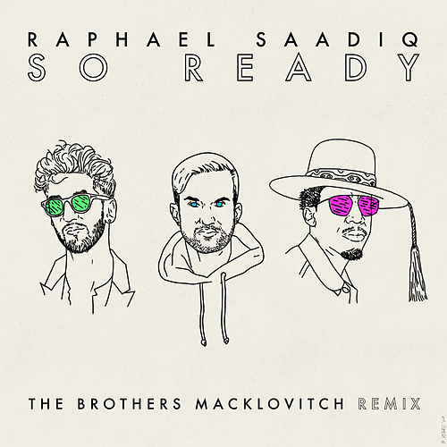 So Ready (The Brothers Macklovitch Remix) de Raphael Saadiq