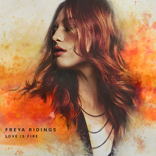 Love Is Fire (Acoustic) von Freya Ridings