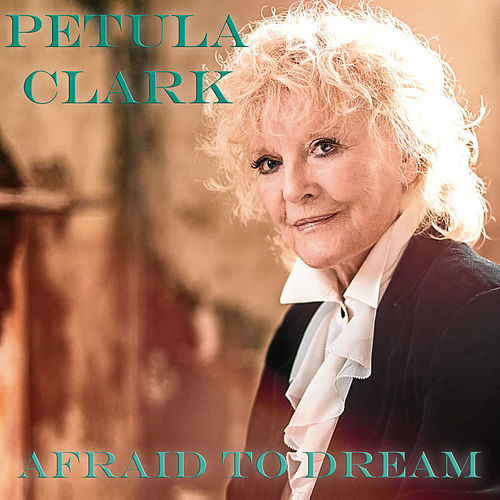Afraid To Dream by Petula Clark