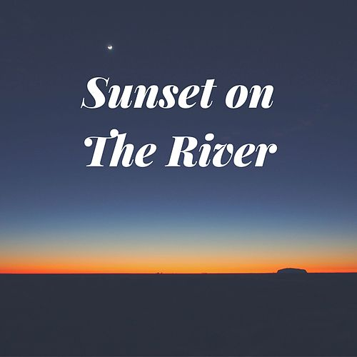 Sunset on the River by Nature Sounds (1)