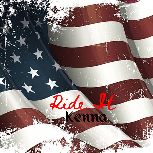 Ride It by Kenna